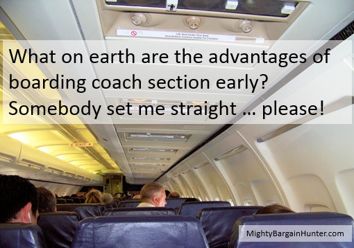 What's the advantage of boarding coach section on a plane early?