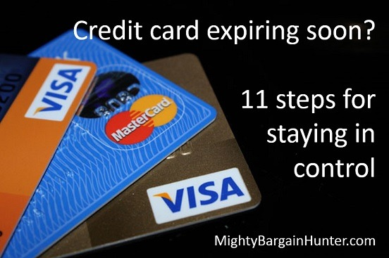 Credit card expiring soon? 11 Steps for staying in control