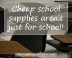 Cheap school supplies aren't just for school!