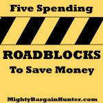 Five spending roadblocks to save money