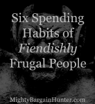 Six spending habits of fiendishly frugal people