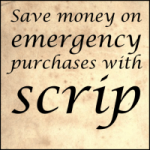Save money on emergency purchases with scrip