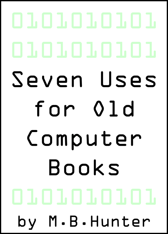 Seven uses for old computer books