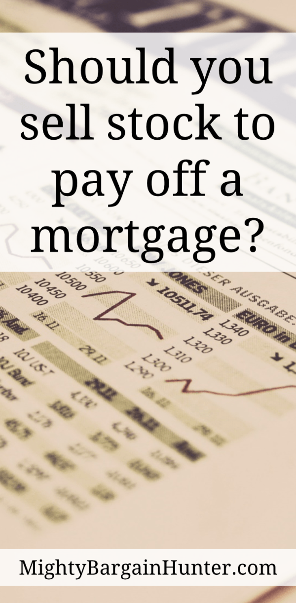 Sell stock to pay off a mortgage?