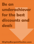 Be an underachiever for the best discounts