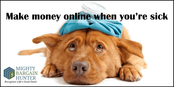 Make money online when you're sick